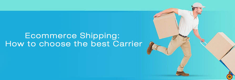 Ecommerce Shipping: How To Choose The Best Carrier