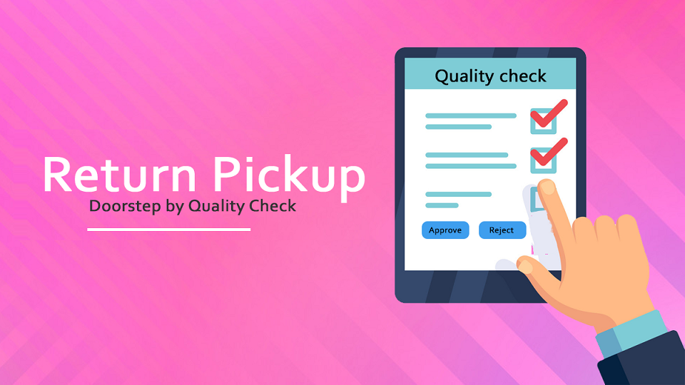 Return Pickup Doorstep by Quality check