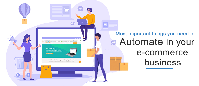 7 Important Tasks Your e-Commerce Business should Automate this 2020.