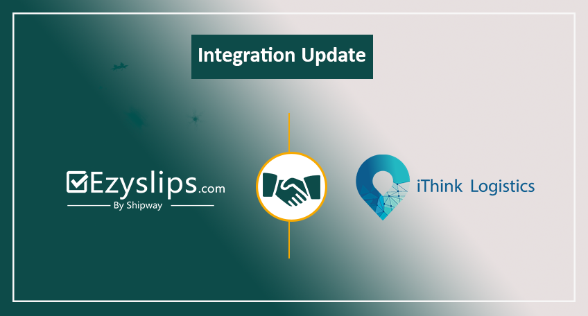 Integration Alert: Automate your order processing with Ezyslips and iThink Logistics Integration.