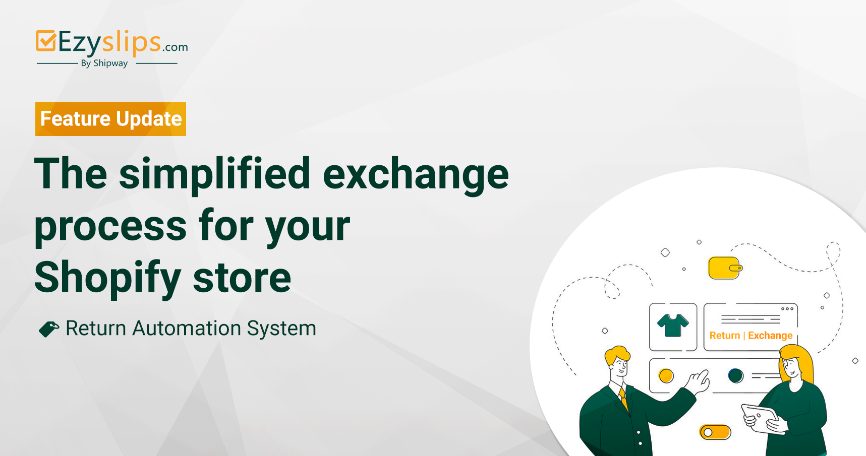 Feature Update: The simplified exchange process for your Shopify Store