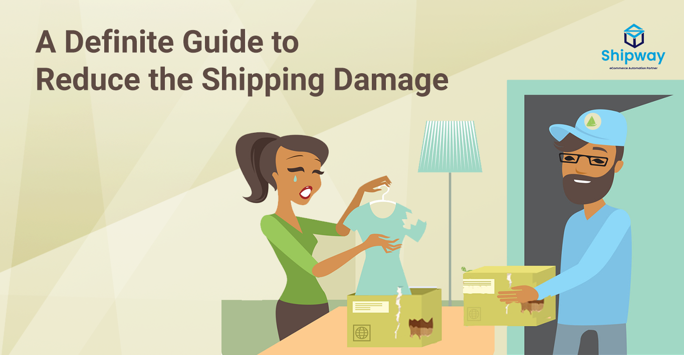 A Definite Guide to Reduce the Shipping Damage