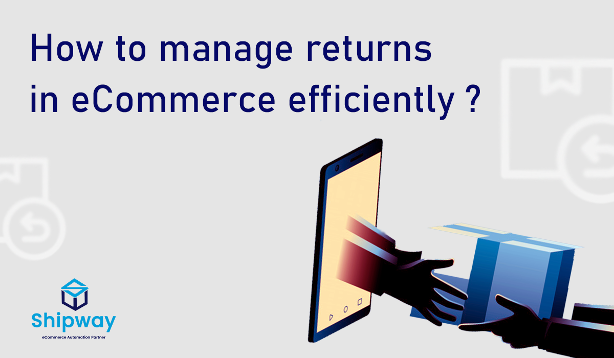 How to manage returns in eCommerce efficiently?