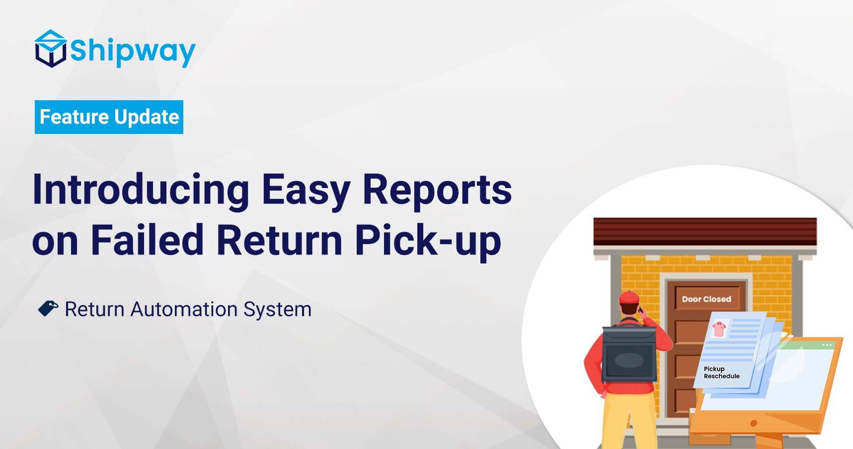 Introducing Easy Reports on Failed Return Pick-ups