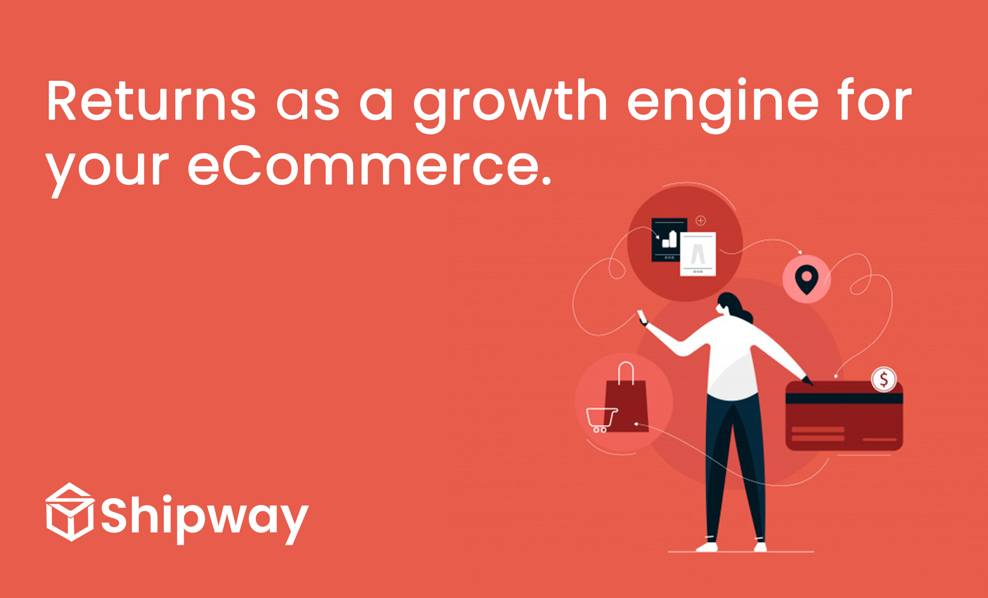 Returns as a growth engine for your eCommerce.