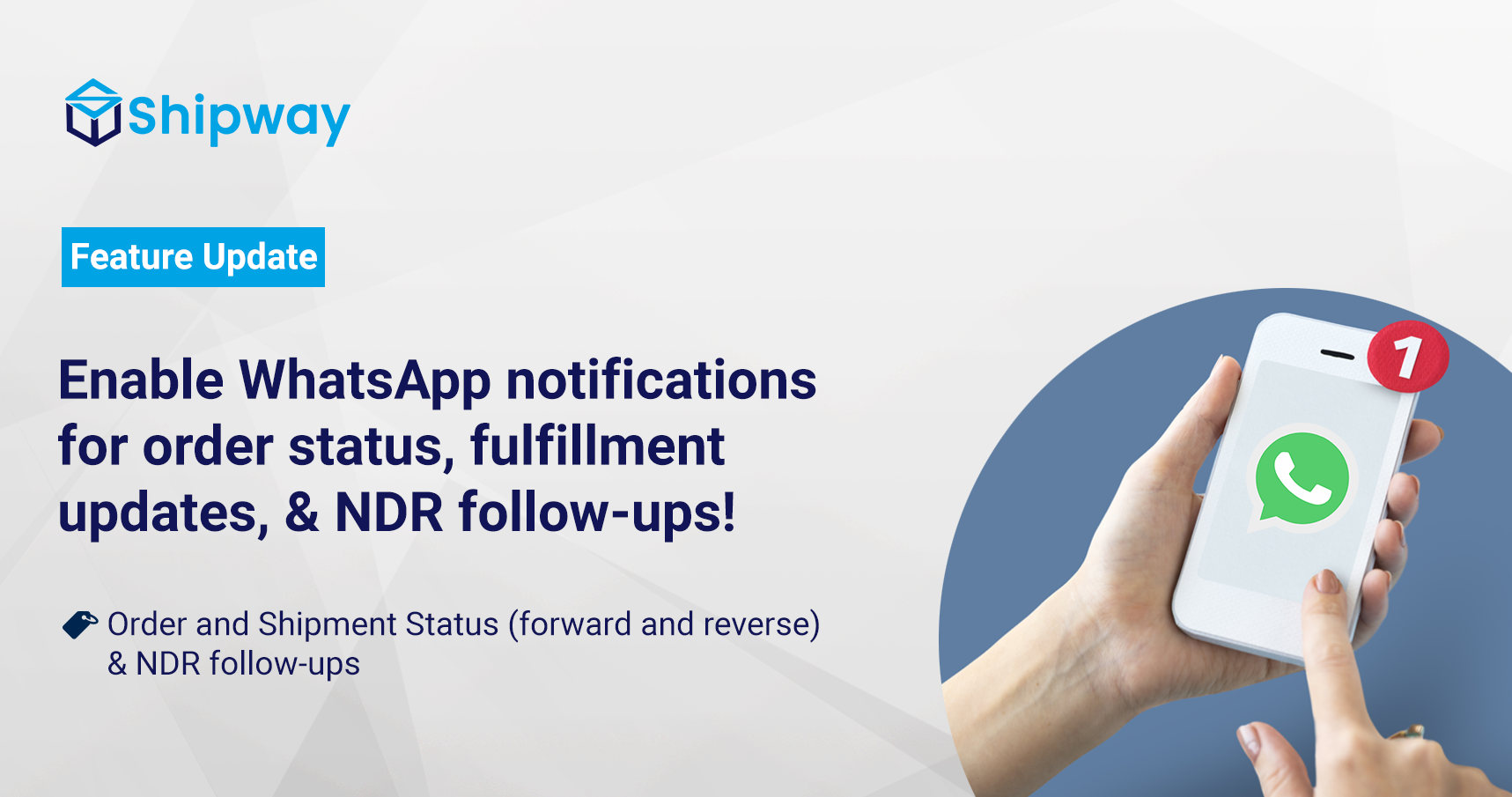 Enable WhatsApp notifications for order status, fulfillment updates, & NDR follow-ups!
