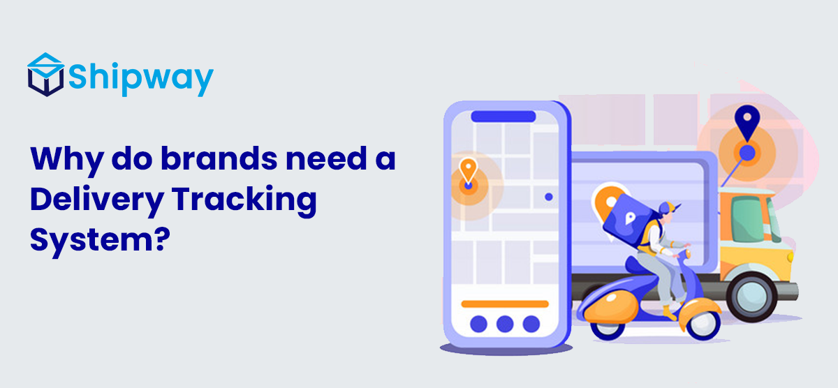 Why Do Brands Need a Delivery Tracking System?